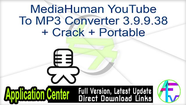MediaHuman YouTube To MP3 Converter 3.9.9.38 + Crack + Portable