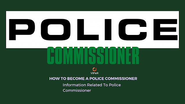 How To Become A Police Commissioner