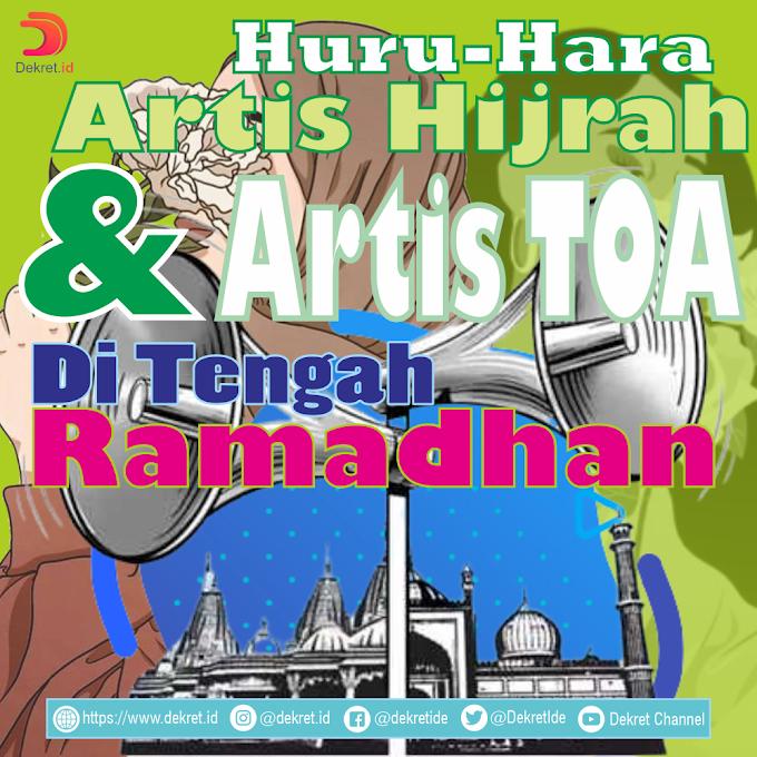 Huru-hara Artis Hijrah Dan Artis TOA Di Tengah Ramadhan