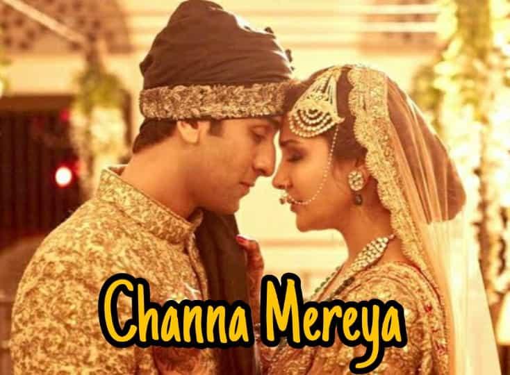 Arijit Singh song Channa mereya lyrics from Ae dil hai mushkil movie song