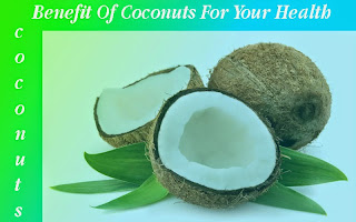 Benefit Of Coconuts For Your Health