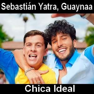 Sebastian Yatra, Guaynaa - Chica Ideal