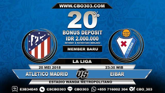 Prediksi Bola Atletico Madrid VS Eibar 20 Mei 2018