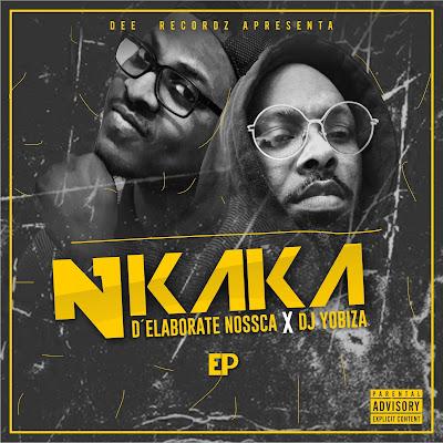 D'Elaborate Nossca & Dj Yobiza - NKAKA [EP]