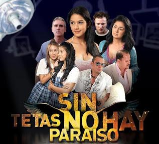 Sin tetas no hay paraíso 2010