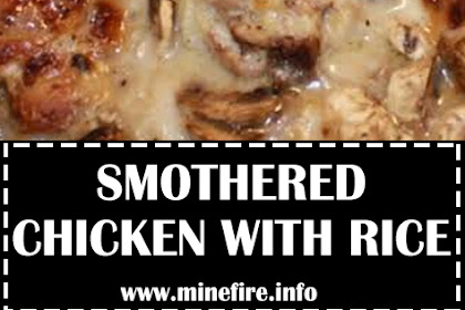 SMOTHERED CHICKEN WITH RICE
