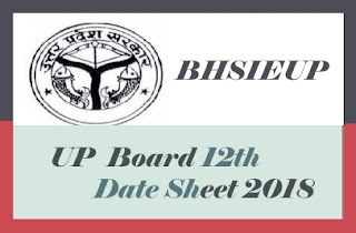 UP Board 12th Date Sheet 2018, UP 12th Time table 2018, UP Board Time table 2018, UP Board Exam Date Sheet 2018