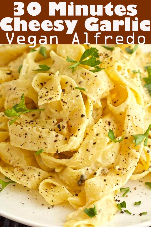 Cheesy Garlic Vegan Alfredo (30 Minutes) #vegan #dairyfree