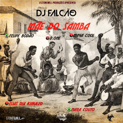 Dj Falcão feat. Nara Couto, Elias Dia Kimuezo, Maya cool e D One, Mãe do Samba (Samba) Download Mp3...