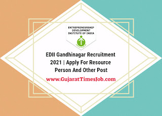EDII Gandhinagar Recruitment 2021 | Apply For Resource Person And Other Post