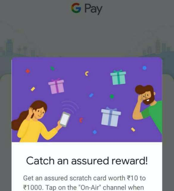 Google pay on-Air offer - listen Google pay ads and get scratch card worth 10-100 rupees.