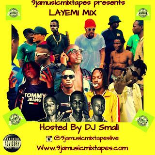 DOWNLOAD MIXTAPE: DJ Small  - 'Layemi Mix Vol.1'