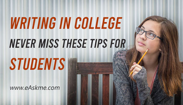 Writing in College: 15 Tips for Students: eAskme