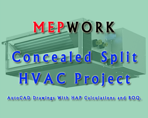 Download Concealed Split HVAC Project AutoCAD Drawings, HAP Calculations and BOQ