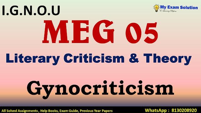 Gynocriticism ,  Gynocriticism MEG 05,  Gynocriticism literary theory