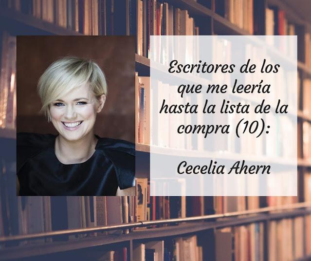 Escritoras de las que me leería hasta la lista de la compra (X): Cecelia Ahern
