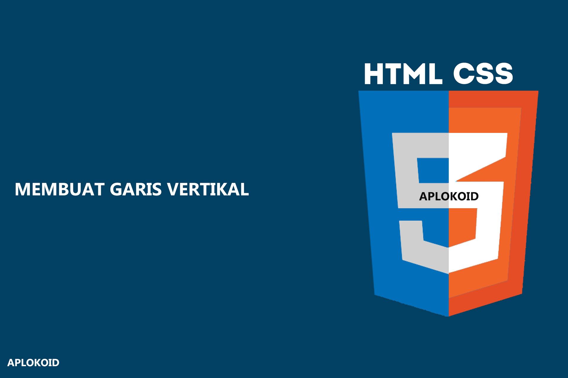 Cara Membuat Garis Vertikal Dengan HTML dan CSSCara Membuat Garis Vertikal Dengan HTML dan CSS