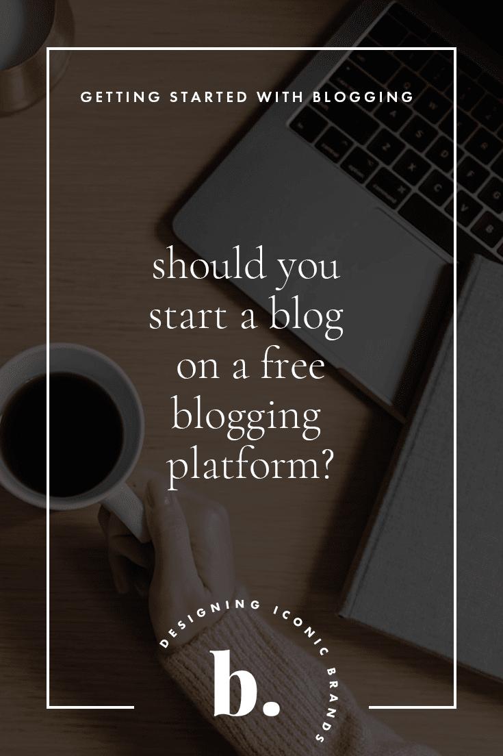 should you blog on a free blogging platform?