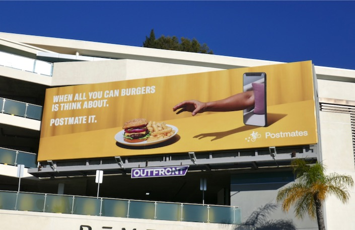When all you burgers is think about Postmate it billboard