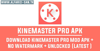 KineMaster Pro Mod Apk Full Unlocked + No Watermark + Latest Version 2020