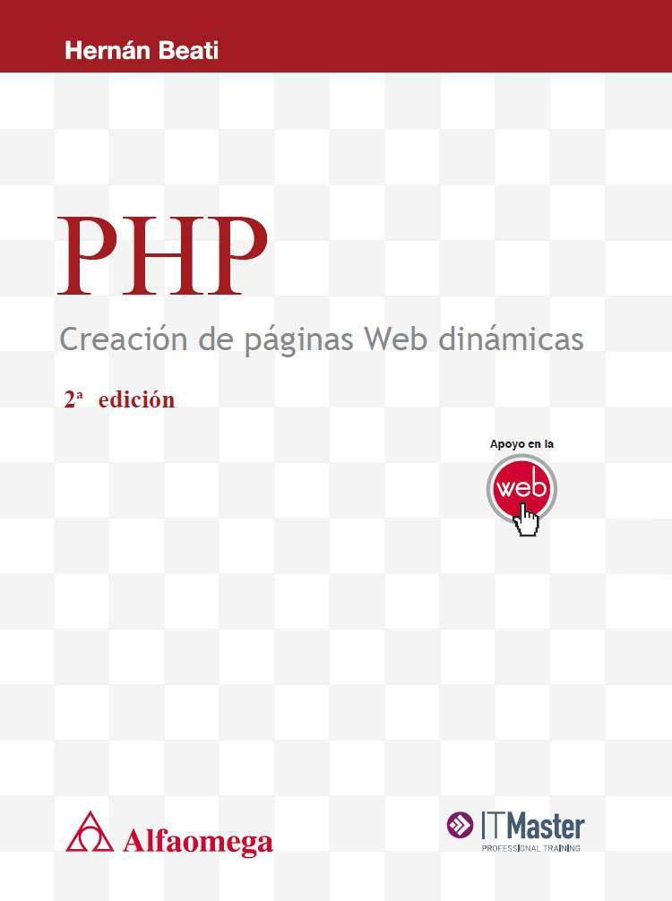 PHP: Creación de páginas Web dinámicas, 2da Edición – Hernán Beati
