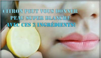 Le citron peut vous donner une peau super blanche avec ces 2 ingrédients!