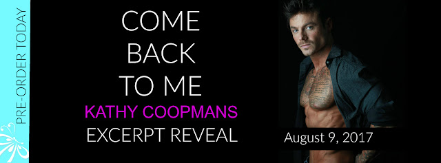 #ComingSoon Come Back To Me by Kathy Coopmans  #Excerpt #Cover Reveal #RomanticSuspense #secondchance @authorkcoopmans @socialbutterflypr
