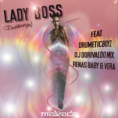 Dj Malvado feat. DrumeticBoyz & Dorivaldo Mix - Lady Boss (Dadikanza)