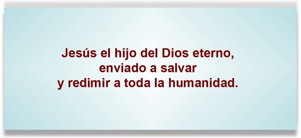 Jesús el hijo de Dios, enviado salvar y redimir