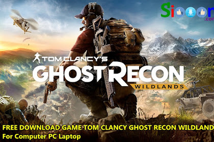Free Download and Install Game Tom Clancy Ghost Recon Wildlands on Computer Laptop