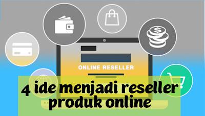 Ide menjadi reseller produk online