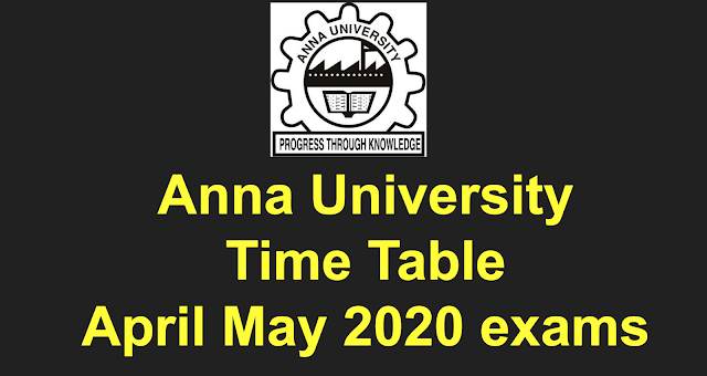 Anna University Time Table April May 2020 Examination for UG/PG