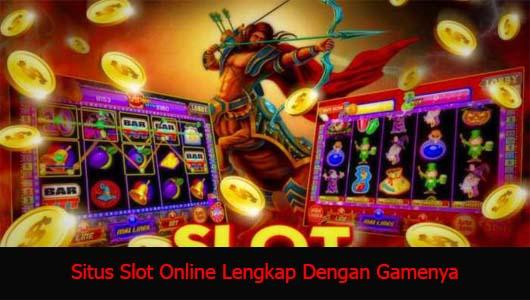 Situs Slot Online Lengkap Dengan Gamenya