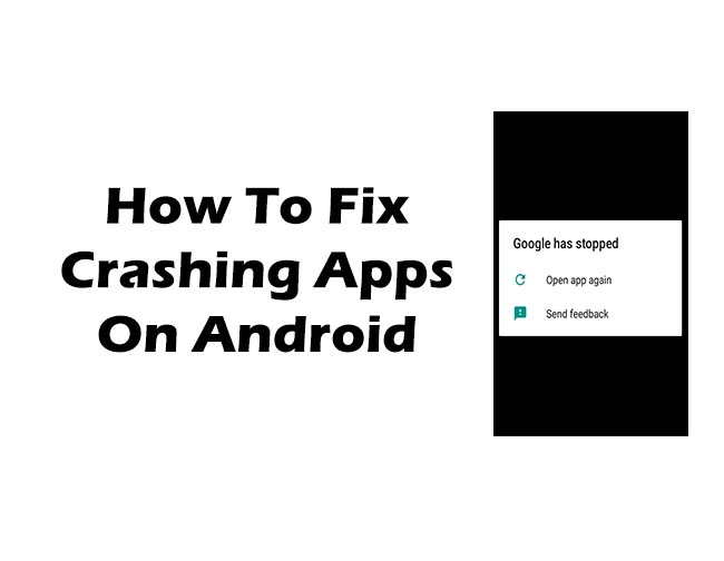 How to fix crashing apps on android