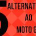 5 smartphones alternativos ao Moto G5