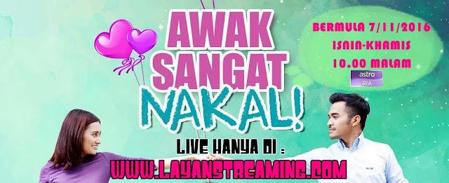 Live Streaming Drama Awak Sangat Nakal (Astro Ria)