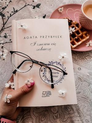 I znowu cię zobaczę - Agata Przybyłek