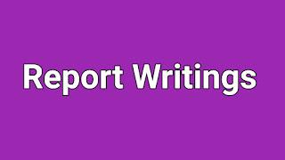 Report Writings