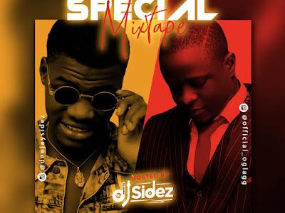 DOWNLOAD MIXTAPE: Dj Sidez  - Higher Special Mixtape || @deejaysidez x @official_oglagg