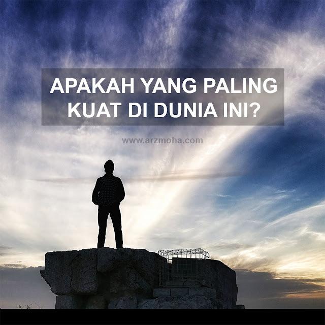apakah paling kuat di dunia, apakah lebih kuat dari besi, apakah lebih kuat dari manusia, apakah lebih kuat dari angin, nasihat,