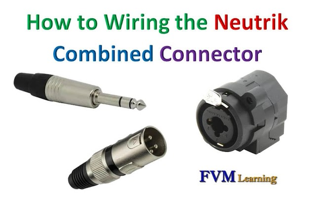 How to Wiring the Neutrik Combined Connector