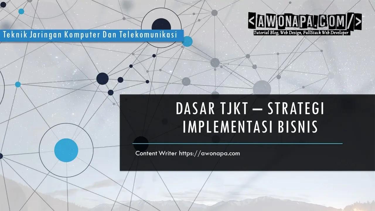 Strategi Implementasi Bisnis TJKT