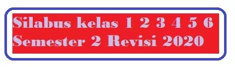 Silabus K13 SD Revisi Terbaru 8 Kolom Semester 2 Revisi 2020