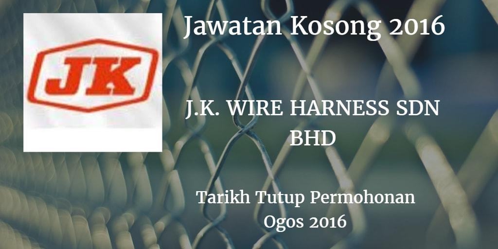 Jawatan Kosong  J.K. WIRE HARNESS SDN BHD Ogos 2016