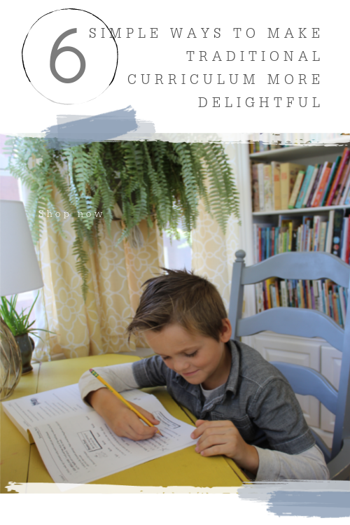 6 Simple Ways to Make Traditional Curriculum More Delightful #homeschool #homeschoolhelp #homeeducation