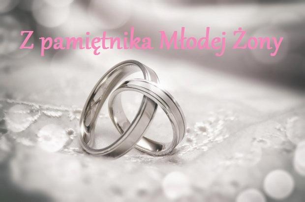 Na nowej drodze życia, czyli wyszłam za mąż :)