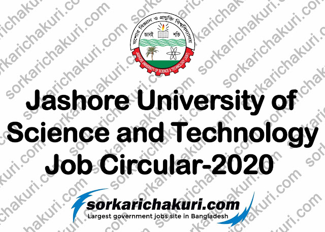 Jashore University of Science and Technology Job Circular 2020
