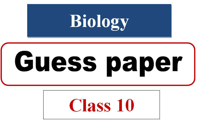 10th class biology guess paper 2021