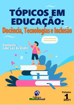 Tópicos em Educação: Docência, Tecnologias e Inclusão