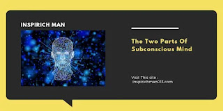 The two parts of the subconscious mind